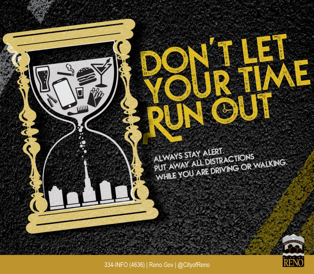 Don't let your time run out. Always stay alert. Put away all distractions while you are driving or walking.