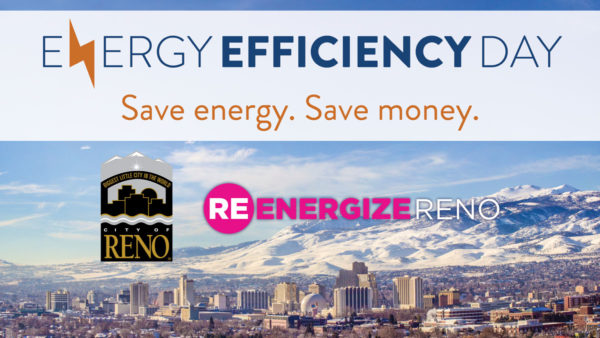 Energy Efficiency Day. Save Energy Save Money. City of Reno logo and ReEnergize Reno logo with overview of Reno.
